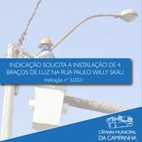 Indicação solicita a instalação de Braços de Luz na Rua Paulo Willy Skau