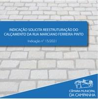 Indicação solicita à Prefeitura a reestruturação do calçamento da Rua Marciano Ferreira Pinto