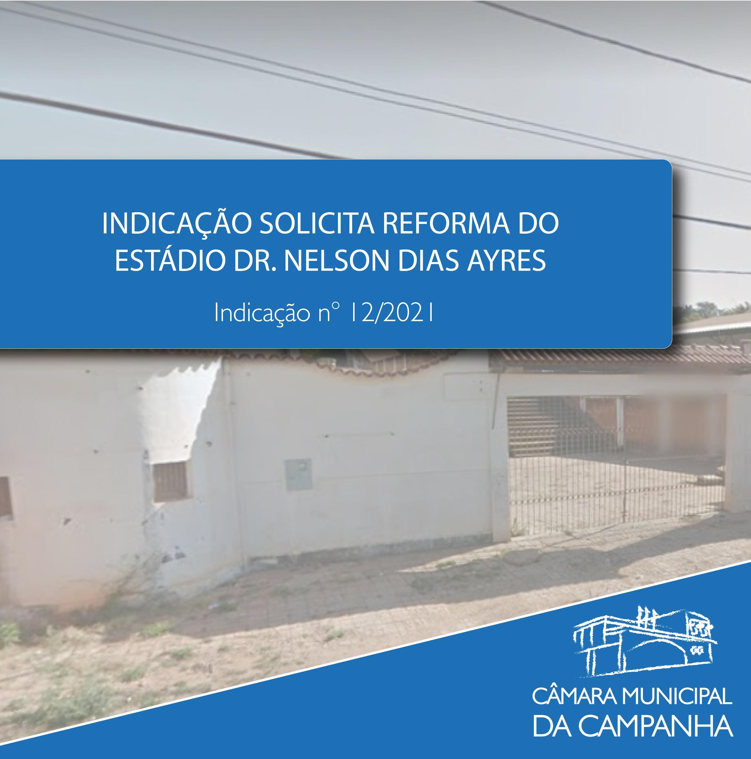 Indicação solicita à Prefeitura a reforma do Estádio Municipal Dr. Nelson Dias Ayres