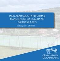 Indicação solicita a reforma da quadra localizada no Bairro Vila Reis.