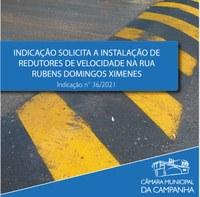 Indicação solicita a solicita a colocação de redutores de velocidade na Rua Rubens Domingos Ximenes