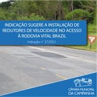 Indicação solicita ao DENIT a colocação de um redutor de velocidade, acompanhado com a devida sinalização, ou radar na altura do trevo de acesso à Rodovia Vital Brazil