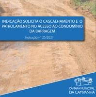 """Indicação solicita o cascalhamento e patrolamento da estrada de acesso ao """"Condomínio da Barragem"""""""