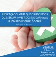 Indicação sugere que os recursos que seriam investidos no carnaval sejam destinados à saúde